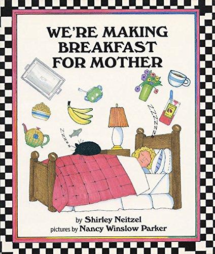 We're Making Breakfast for Mother: Neitzel, Shirley