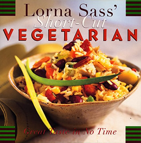9780688145996: Lorna Sass' Short-Cut Vegetarian: Great Taste in No Time