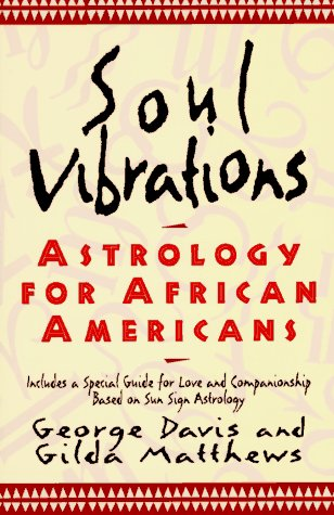 Soul Vibrations: Astrology for African-Americans
