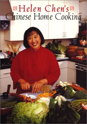 Helen Chen's Chinese Home Cooking: Helen Chen