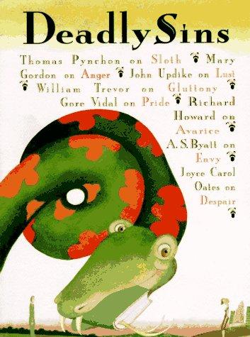 Deadly Sins: Mary Gordon, John Updike, William Trevor, Gore Vidal, Richard Howard, A. S. Byatt, ...