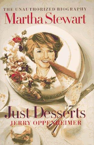 9780688146894: Martha Stewart: Just Desserts - The Unauthorised Biography