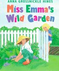 Miss Emma's Wild Garden (9780688146931) by Hines, Anna Grossnickle