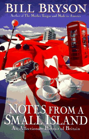 Notes from a Small Island: An Affectionate Portrait of Britain (SIGNED)