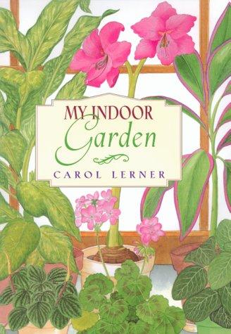 9780688147532: My Indoor Garden