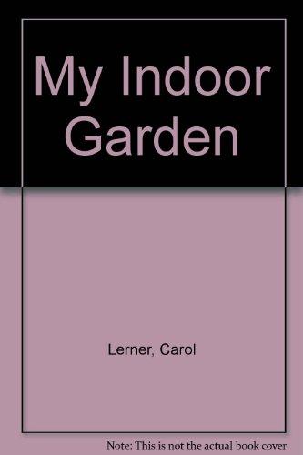 9780688147549: My Indoor Garden
