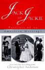 Jack and Jackie: Portrait of an American Marriage: Andersen, Christopher