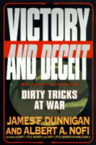 Victory and deceit: Dirty tricks at war (9780688147624) by Dunnigan, James F