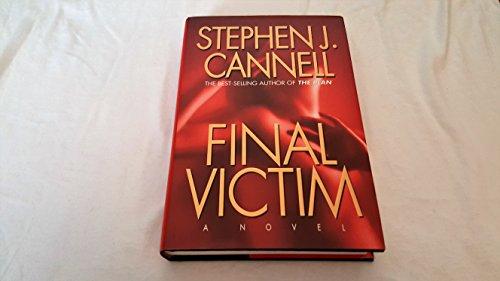 Final Victim: A Novel: Cannell, Stephen J.