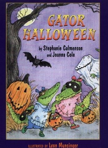 Gator Halloween (The Gator Girls): Calmenson, Stephanie, Cole, Joanna