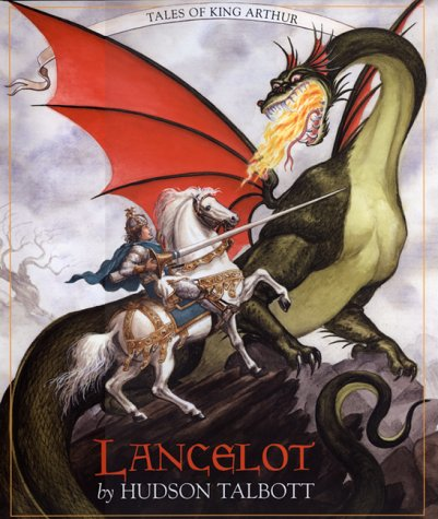 Lancelot: Tales of King Arthur (Books of Wonder) (0688148336) by Hudson Talbott