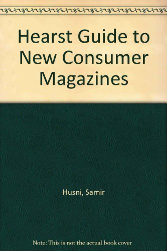 Samir Husni's Guide to New Consumer Magazines: Husni, Samir A.; Carter, John Mark