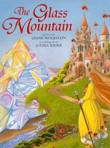 The Glass Mountain: Wolkstein, Diane