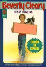 Henry Huggins (versión en español): Beverly Cleary, Louis Darling (Illustrator), ...