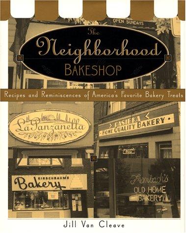 9780688148935: The Neighborhood Bake Shop: Recipes and Reminiscences of America's Favorite Bakery Treats