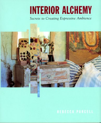 9780688148942: Interior Alchemy: Secrets to Creating Expressive Ambience