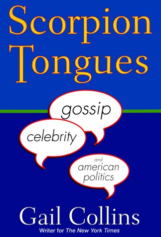 Scorpion Tongues: Gossip Celebrity, and American Politics