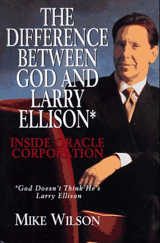 9780688149253: The Difference Between God And Larry Ellison*: Inside Oracle Corporation