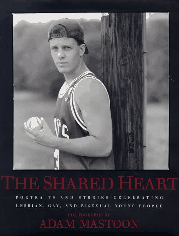 9780688149314: The Shared Heart: Portraits And Stories Celebrating Lesbian, Gay, And Bisexual Young People