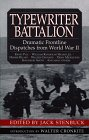 9780688149468: Typewriter Battalion: Dramatic Frontline Dispatches from World War II