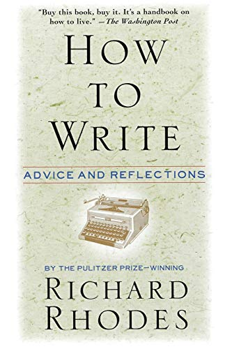 9780688149482: How to Write: Advice and Reflections