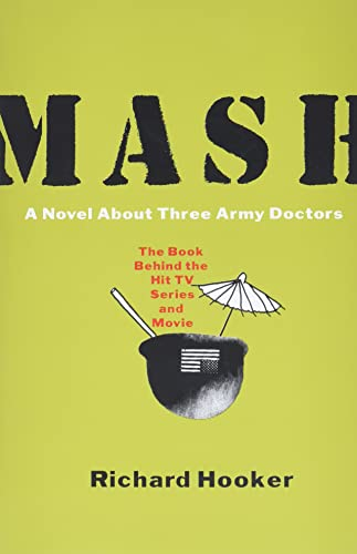 9780688149550: Mash: A Novel About Three Army Doctors