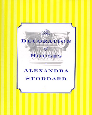 The Decoration of Houses: Stoddard, Alexandra
