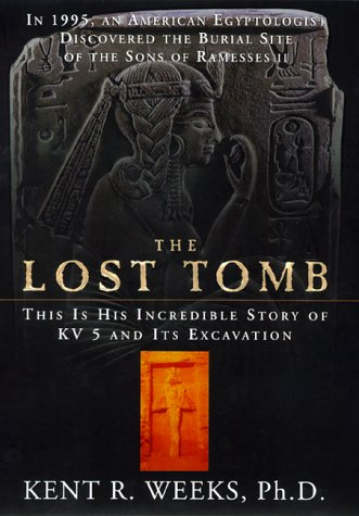 The Lost Tomb: [the] Incredible Story of KV 5 and its Excavation.