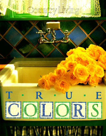 9780688150945: Country Living True Colors