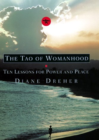 9780688151140: The Tao of Womanhood: Ten Lessons for Power and Peace