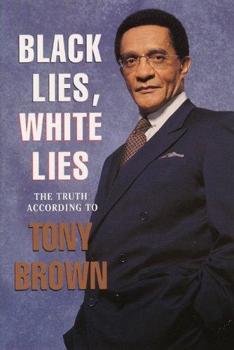 9780688151317: Black Lies, White Lies: The Truth According to Tony Brown