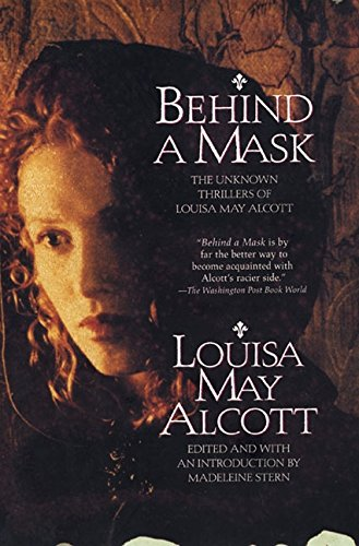 9780688151324: Behind a Mask: The Unknown Thrillers of Louisa May Alcott