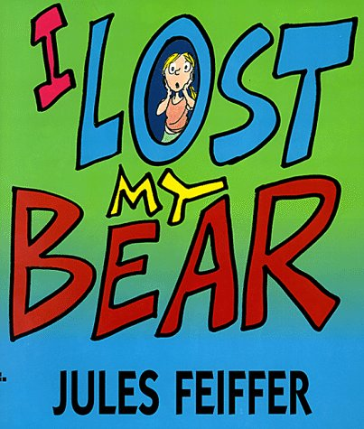 I Lost My Bear (0688151485) by Feiffer, Jules; Peiffer, Jules