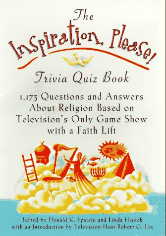 The Inspiration, Please! Trivia Quiz Book: 1,173 Questions And Answers About Religion Based On Te...