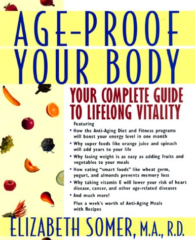 9780688151515: Age-Proof Your Body: Your Complete Guide to Lifelong Vitality