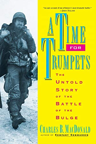 9780688151577: A Time for Trumpets: The Untold Story of the Battle of the Bulge