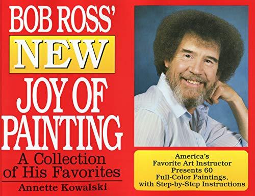 Bob Ross' New Joy of Painting: Kowalski, Annette; Ross,