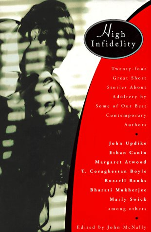 High Infidelity: 24 Great Short Stories About Adultery by Some of Our Best Contemporary Authors: ...