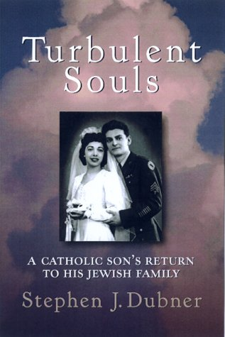 9780688151805: Turbulent Souls: A Catholic Son's Return To His Jewish Family