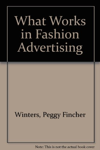 9780688152307: What Works in Fashion Advertising