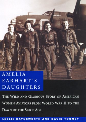 Amelia Earhart's Daughters : The Wild and: David M. Toomey