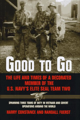 9780688152499: Good to Go: The Life and Times of a Decorated Member of the U.S. Navy's Elite Seal Team Two