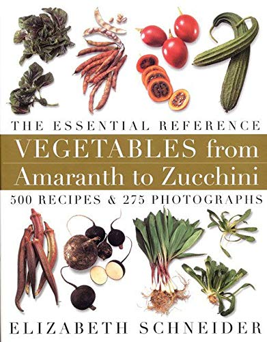 9780688152604: Vegetables from Amaranth to Zucchini: The Essential Reference