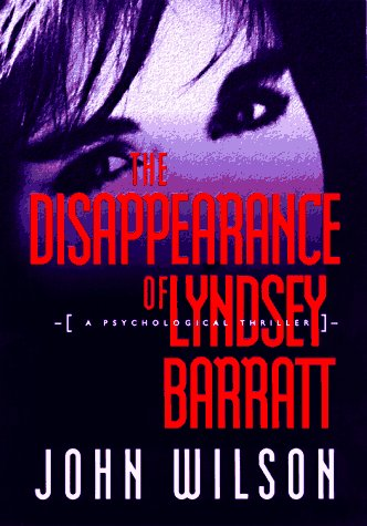 9780688152802: The Disappearance of Lyndsey Barratt: A Psychological Thriller
