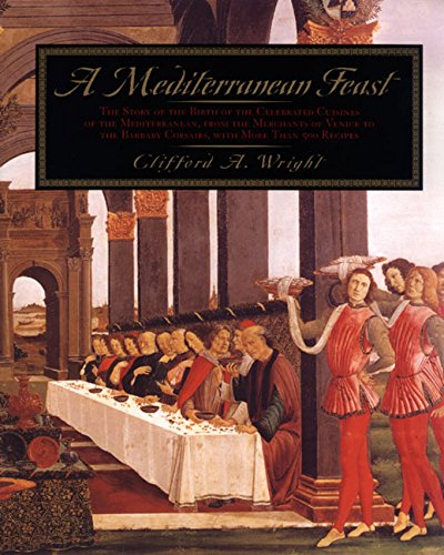 A Mediterranean Feast: The Story Of The Birth Of The Celebrated Cuisines Of The Mediterranean, Fr...