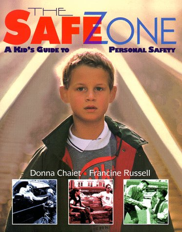 The Safe Zone: A Kid's Guide to Personal Safety: Chaiet, Donna; Russell, Francine