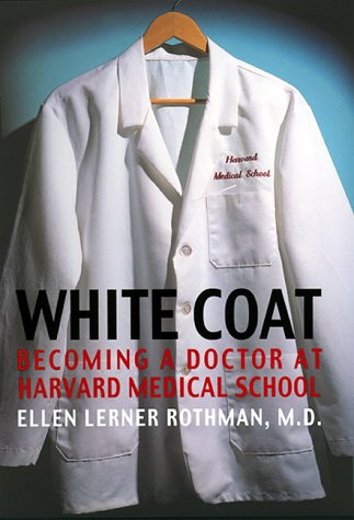 9780688153137: White Coat: Becoming a Doctor at Hardvard Medical School