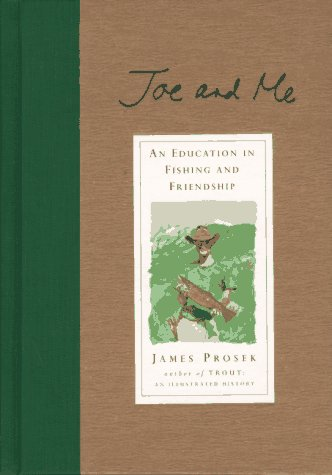 9780688153168: Joe and Me: An Education in Fishing and Friendship