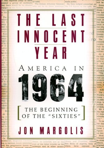 9780688153236: The Last Innocent Year: America in 1964: The Beginning of the Sixties