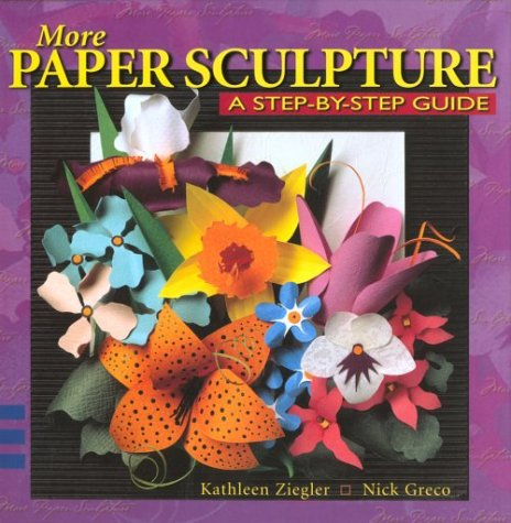 9780688153793: More Paper Sculpture: A Step-By-Step Guide